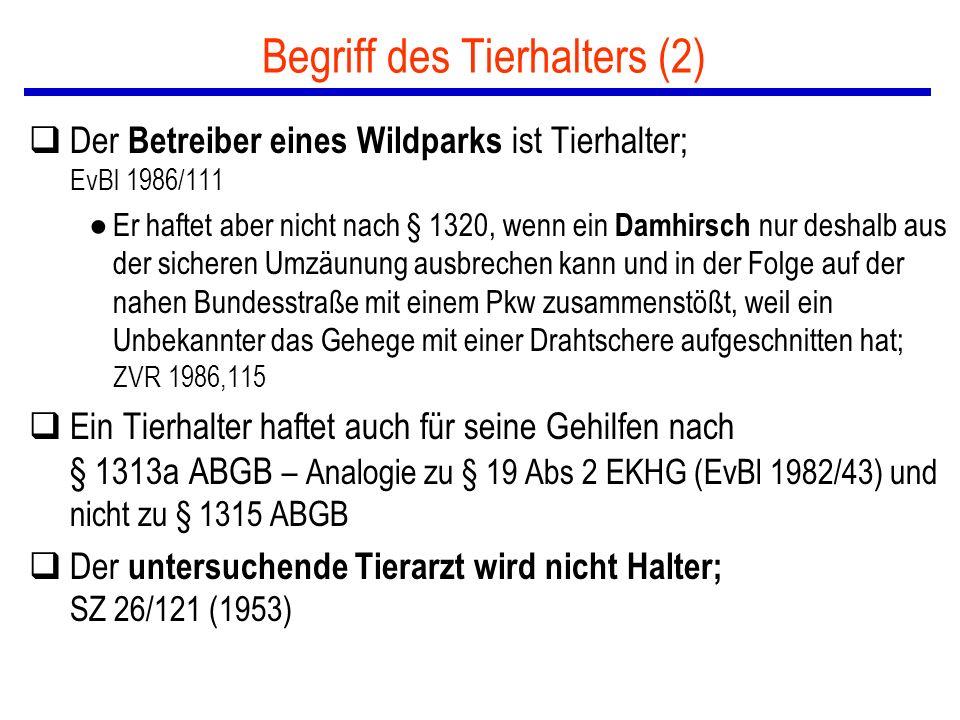 Begriff des Tierhalters (2) qDer Betreiber eines Wildparks ist Tierhalter; EvBl 1986/111 ● Er haftet aber nicht nach § 1320, wenn ein Damhirsch nur deshalb aus der sicheren Umzäunung ausbrechen kann und in der Folge auf der nahen Bundesstraße mit einem Pkw zusammenstößt, weil ein Unbekannter das Gehege mit einer Drahtschere aufgeschnitten hat; ZVR 1986,115 qEin Tierhalter haftet auch für seine Gehilfen nach § 1313a ABGB – Analogie zu § 19 Abs 2 EKHG (EvBl 1982/43) und nicht zu § 1315 ABGB qDer untersuchende Tierarzt wird nicht Halter; SZ 26/121 (1953)