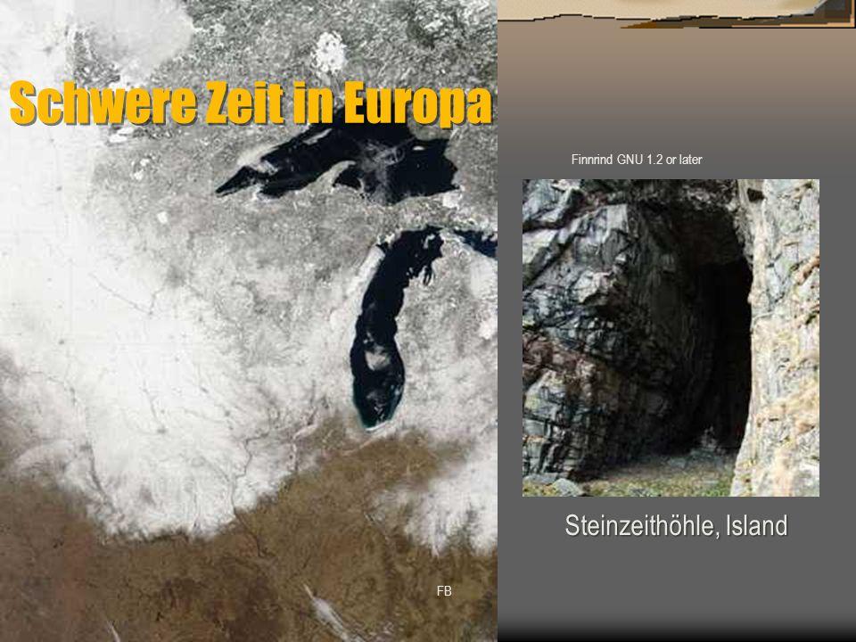 Schwere Zeit in Europa FB Finnrind GNU 1.2 or later Steinzeithöhle, Island