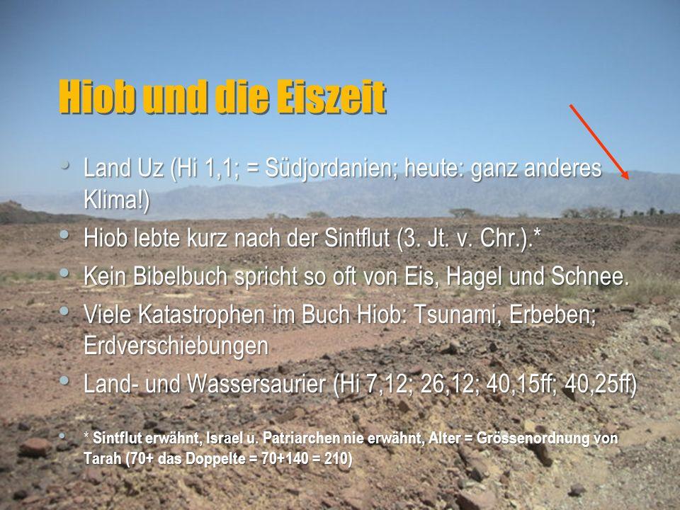 Hiob und die Eiszeit Land Uz (Hi 1,1; = Südjordanien; heute: ganz anderes Klima!) Land Uz (Hi 1,1; = Südjordanien; heute: ganz anderes Klima!) Hiob le