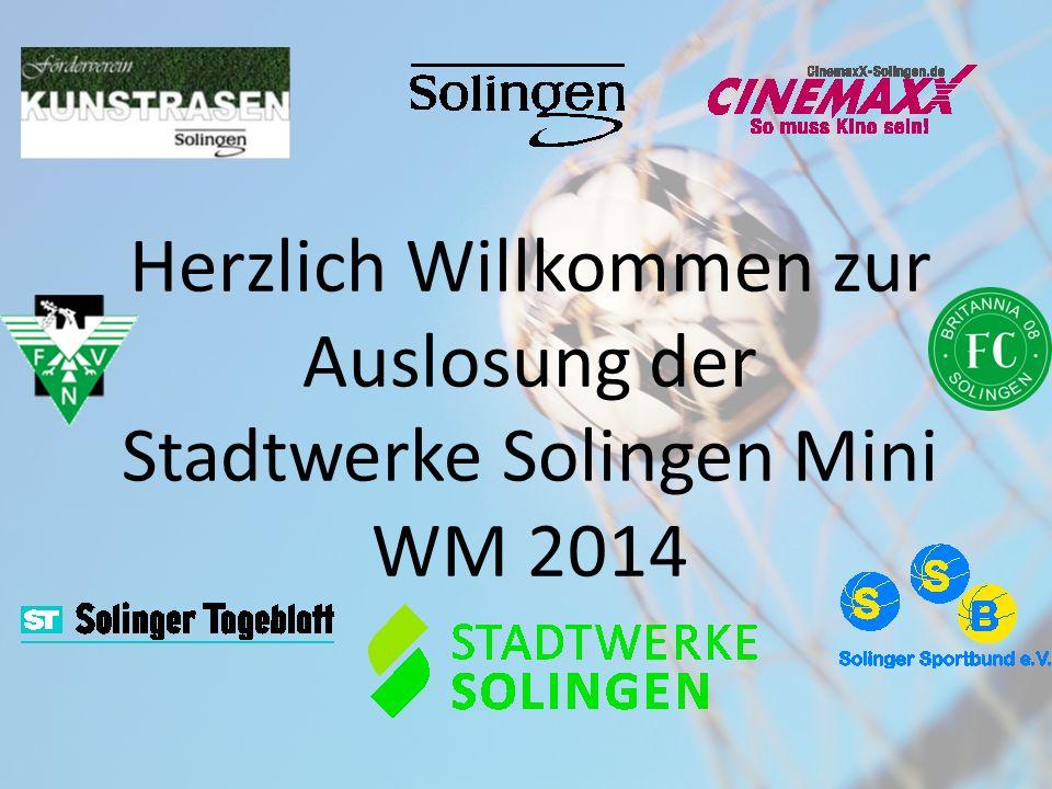 Herzlich Willkommen zur Auslosung der Stadtwerke Solingen Mini WM 2014