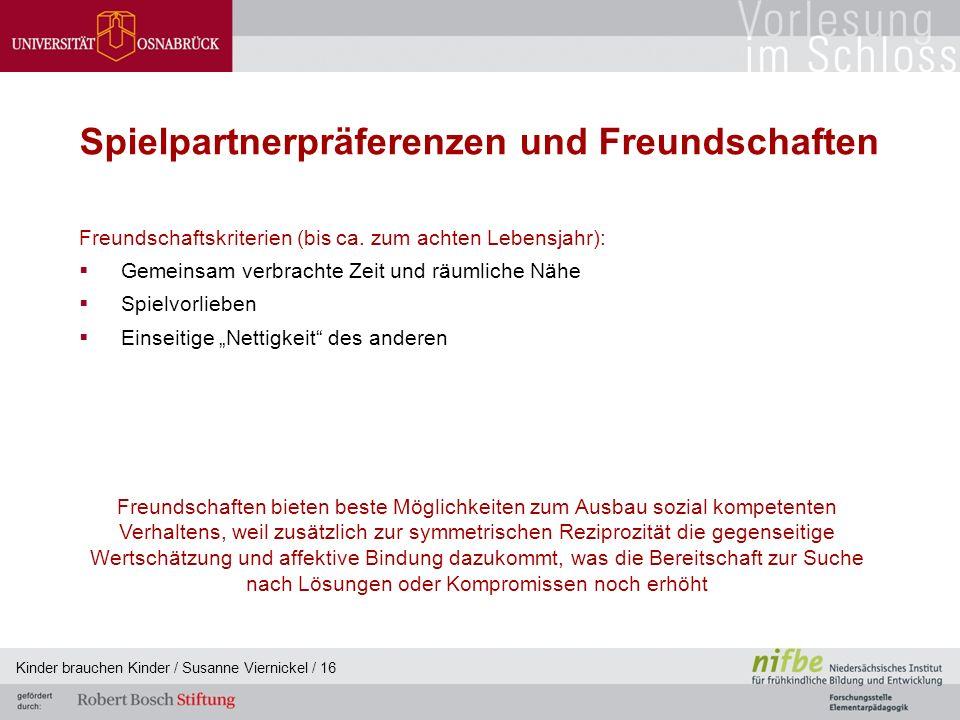 Kinder brauchen Kinder / Susanne Viernickel / 16 Spielpartnerpräferenzen und Freundschaften Freundschaftskriterien (bis ca.