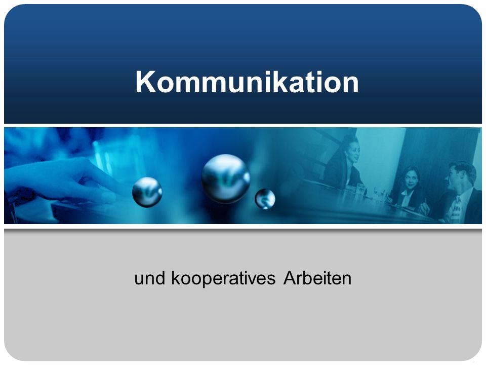 Kommunikation und kooperatives Arbeiten
