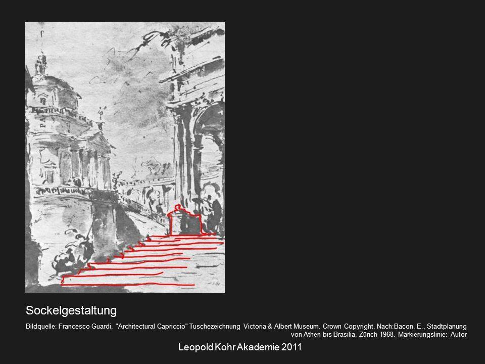 Leopold Kohr Akademie 2011 Sockelgestaltung Bildquelle: Francesco Guardi, Architectural Capriccio Tuschezeichnung Victoria & Albert Museum.