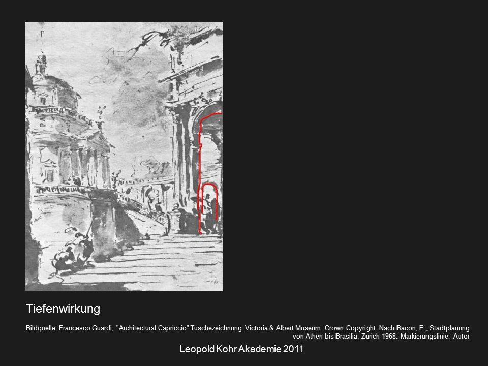 Leopold Kohr Akademie 2011 Tiefenwirkung Bildquelle: Francesco Guardi, Architectural Capriccio Tuschezeichnung Victoria & Albert Museum.