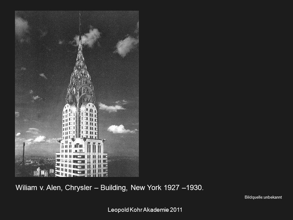 Leopold Kohr Akademie 2011 Wiliam v. Alen, Chrysler – Building, New York 1927 –1930.