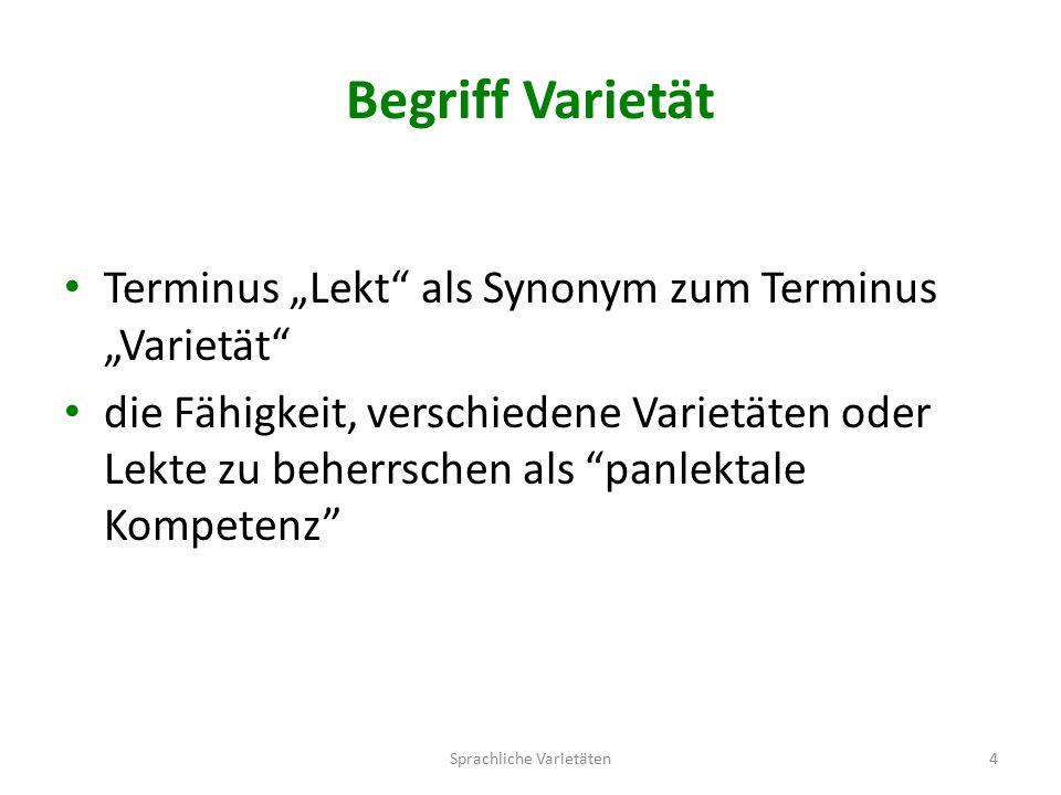 """Begriff Varietät Terminus """"Lekt als Synonym zum Terminus """"Varietät die Fähigkeit, verschiedene Varietäten oder Lekte zu beherrschen als panlektale Kompetenz Sprachliche Varietäten4"""