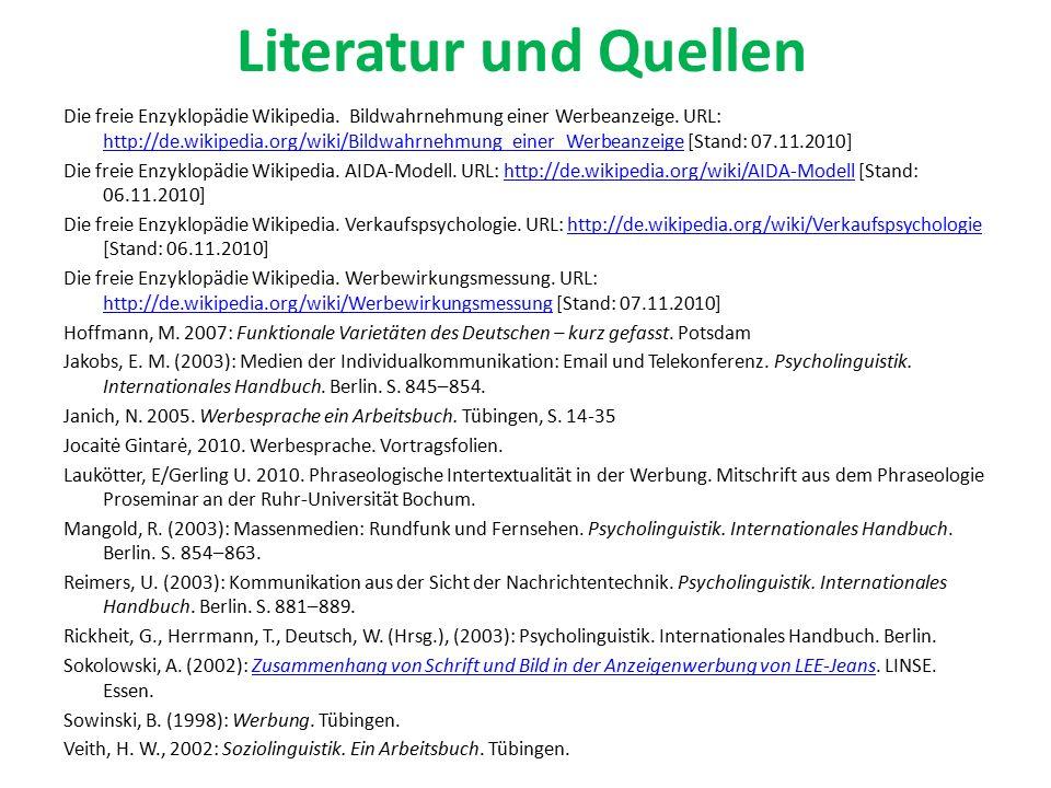 Literatur und Quellen Die freie Enzyklopädie Wikipedia.