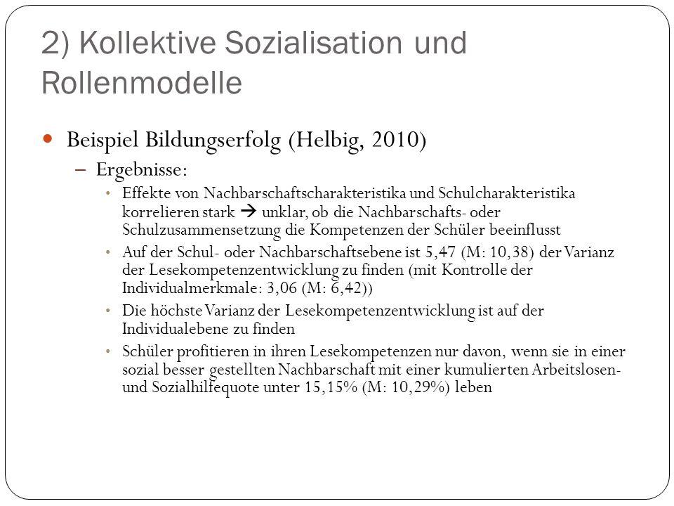 2) Kollektive Sozialisation und Rollenmodelle Beispiel Bildungserfolg (Helbig, 2010) – Ergebnisse: Effekte von Nachbarschaftscharakteristika und Schul
