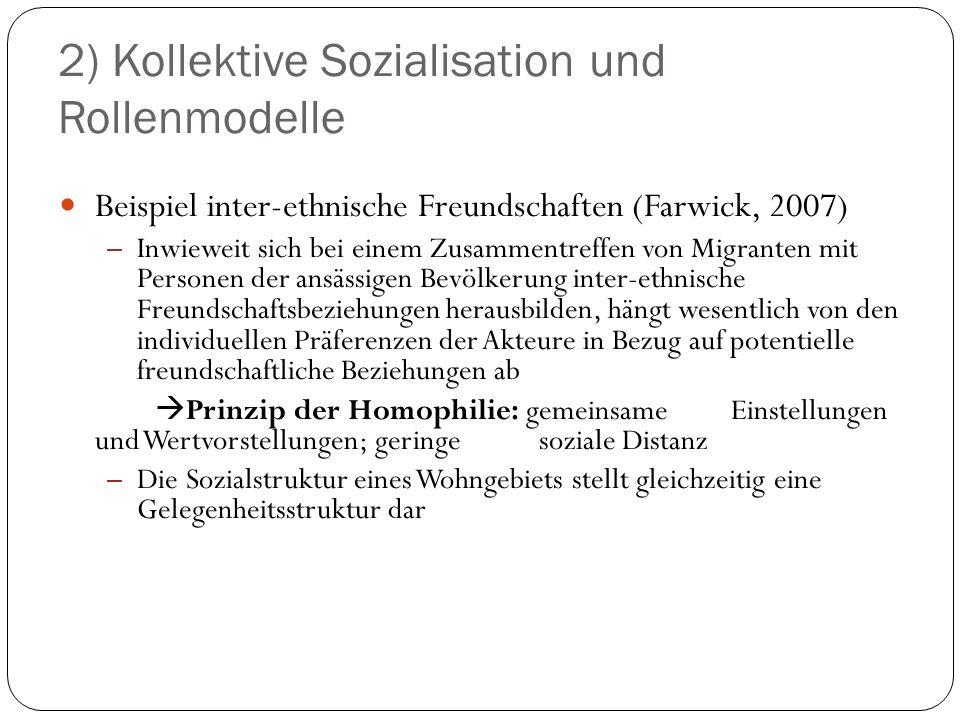 2) Kollektive Sozialisation und Rollenmodelle Beispiel inter-ethnische Freundschaften (Farwick, 2007) – Inwieweit sich bei einem Zusammentreffen von M