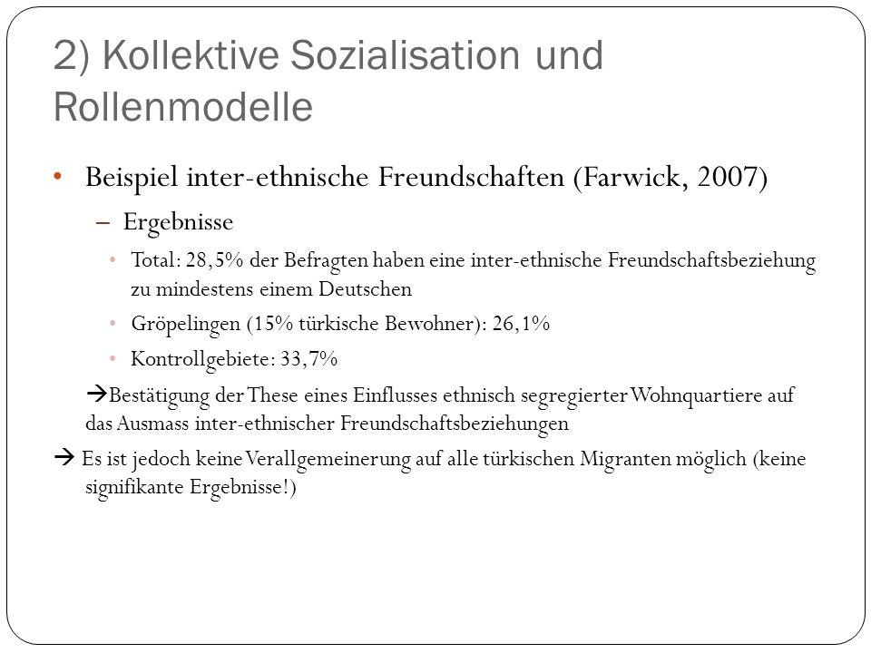 2) Kollektive Sozialisation und Rollenmodelle Beispiel inter-ethnische Freundschaften (Farwick, 2007) – Ergebnisse Total: 28,5% der Befragten haben ei