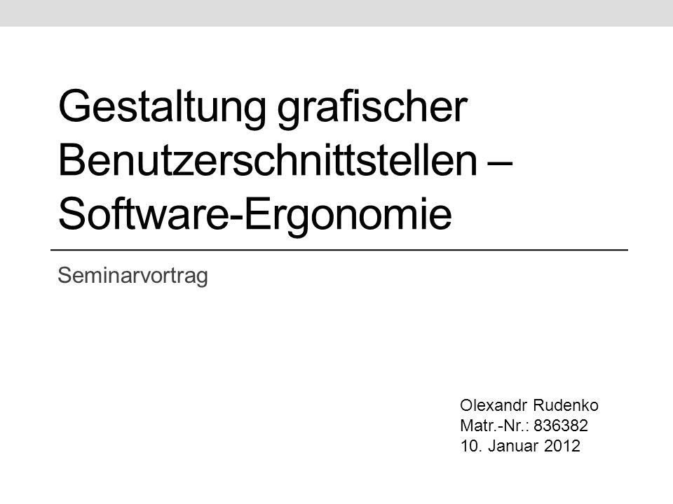Inhalt I.Motivation II. Software-Ergonomie III. Normen und Kriterien IV.