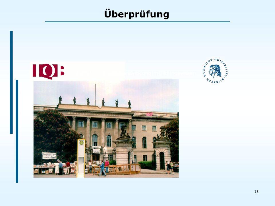 18 Institut zur Qualitätsentwicklung im Bildungswesen Überprüfung