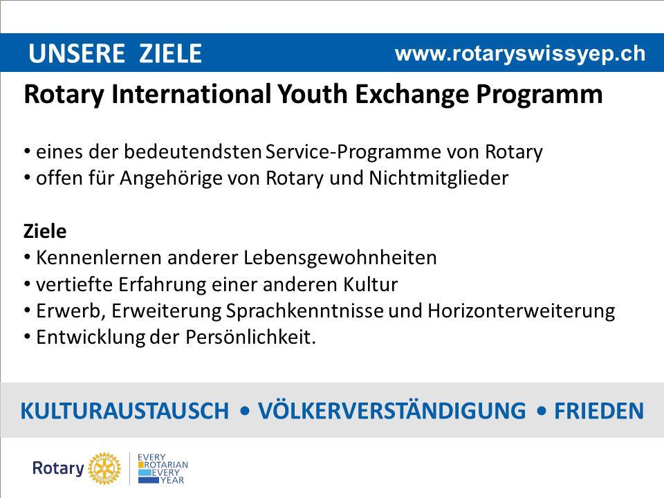 UNSERE ZIELE KULTURAUSTAUSCH VÖLKERVERSTÄNDIGUNG FRIEDEN Rotary International Youth Exchange Programm eines der bedeutendsten Service-Programme von Ro
