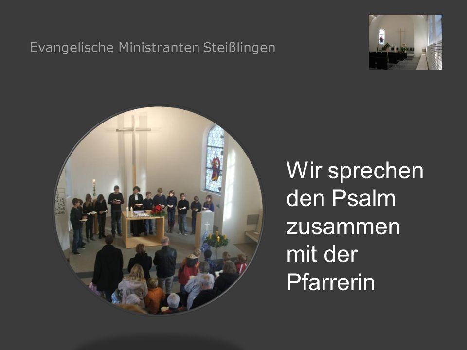 Wir sprechen den Psalm zusammen mit der Pfarrerin Evangelische Ministranten Steißlingen