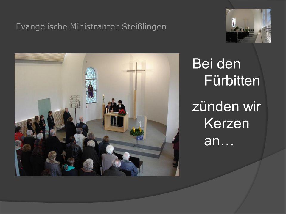 Evangelische Ministranten Steißlingen Bei den Fürbitten zünden wir Kerzen an…