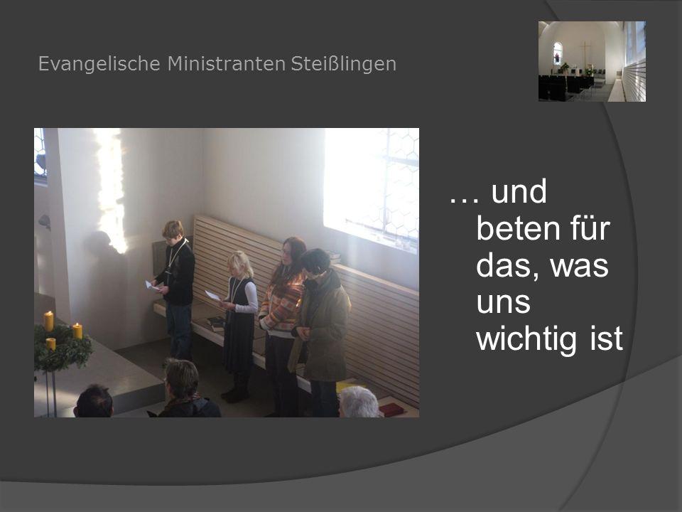 Evangelische Ministranten Steißlingen … und beten für das, was uns wichtig ist