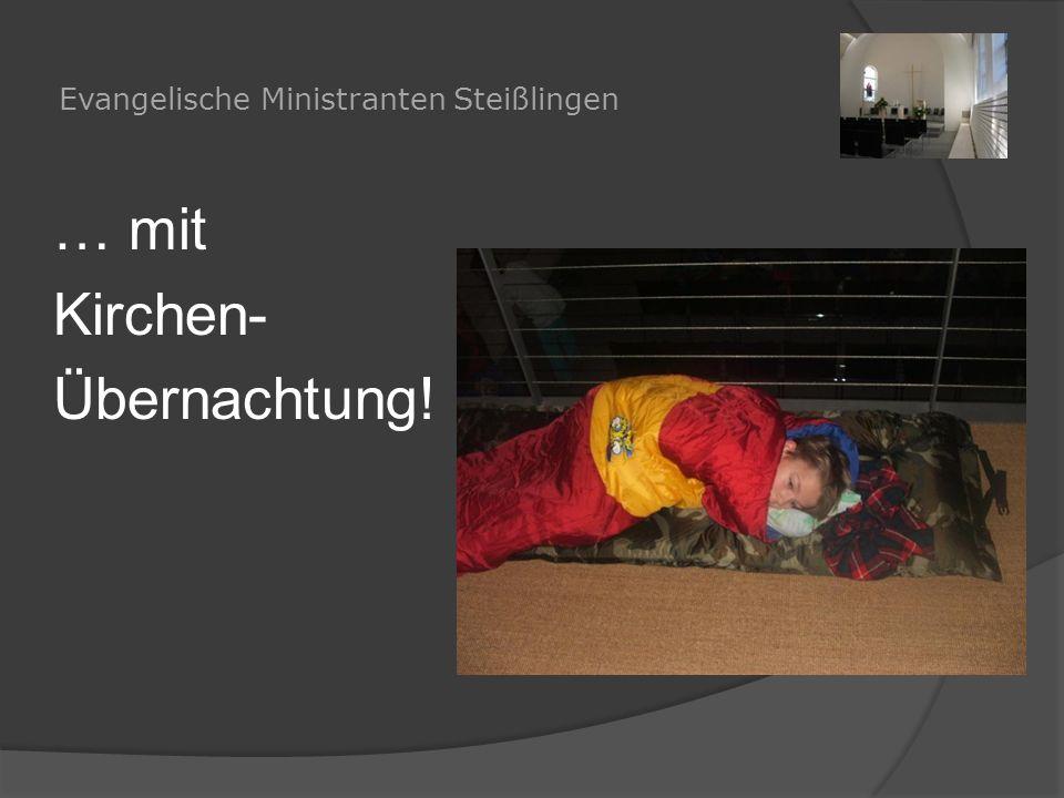 Evangelische Ministranten Steißlingen … mit Kirchen- Übernachtung!