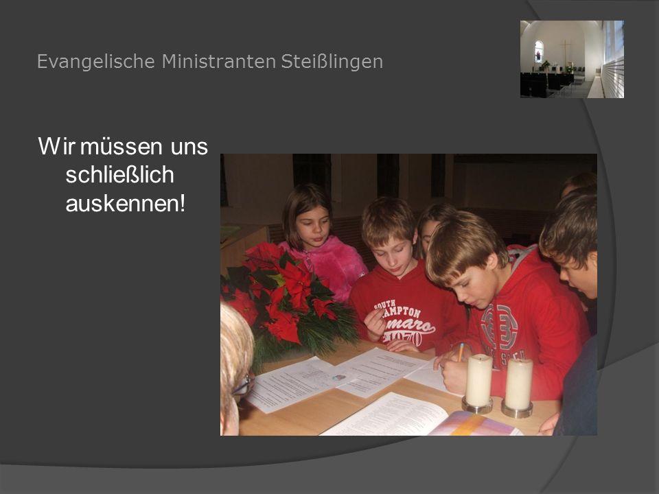 Evangelische Ministranten Steißlingen Wir müssen uns schließlich auskennen!
