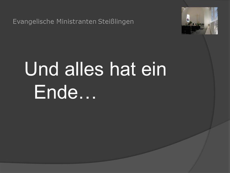 Evangelische Ministranten Steißlingen Und alles hat ein Ende…