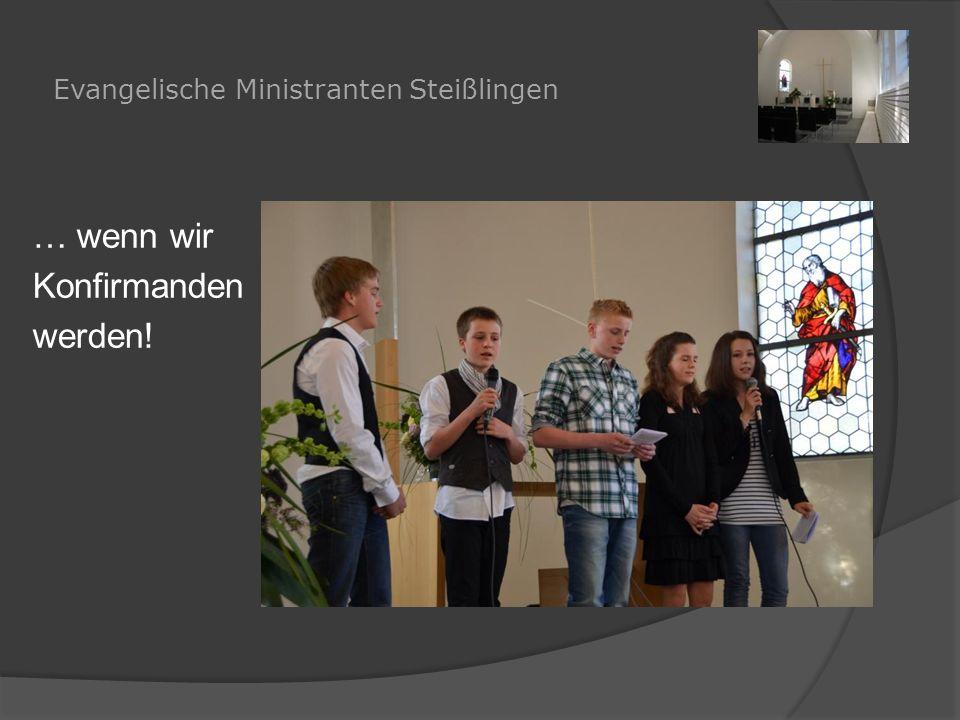 Evangelische Ministranten Steißlingen … wenn wir Konfirmanden werden!