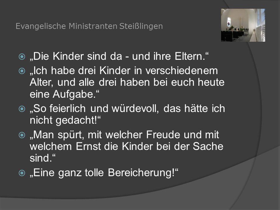 """Evangelische Ministranten Steißlingen  """"Die Kinder sind da - und ihre Eltern.""""  """"Ich habe drei Kinder in verschiedenem Alter, und alle drei haben be"""