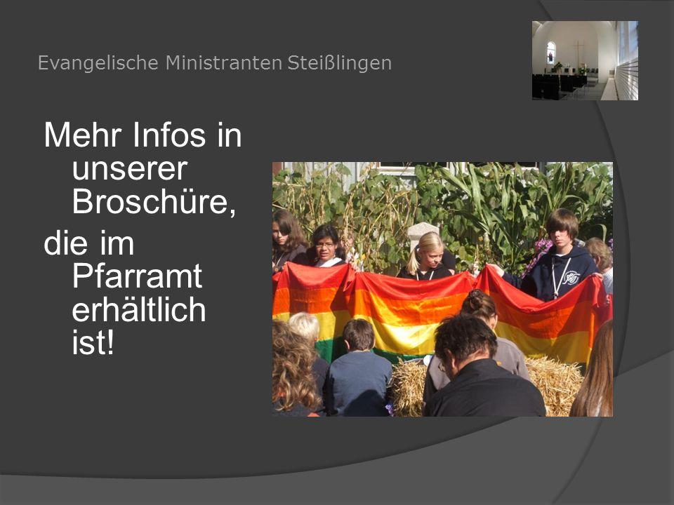 Evangelische Ministranten Steißlingen Mehr Infos in unserer Broschüre, die im Pfarramt erhältlich ist!