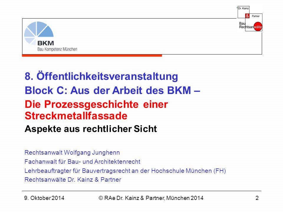 9. Oktober 2014© RAe Dr. Kainz & Partner, München 20142 8.