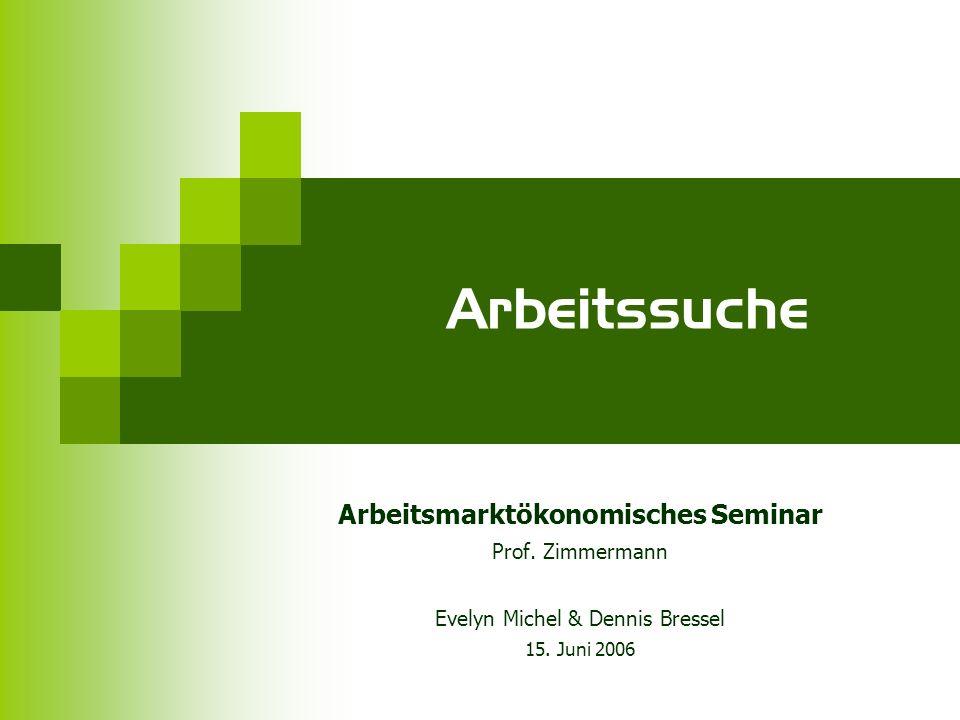 Arbeitssuche Arbeitsmarktökonomisches Seminar Prof.