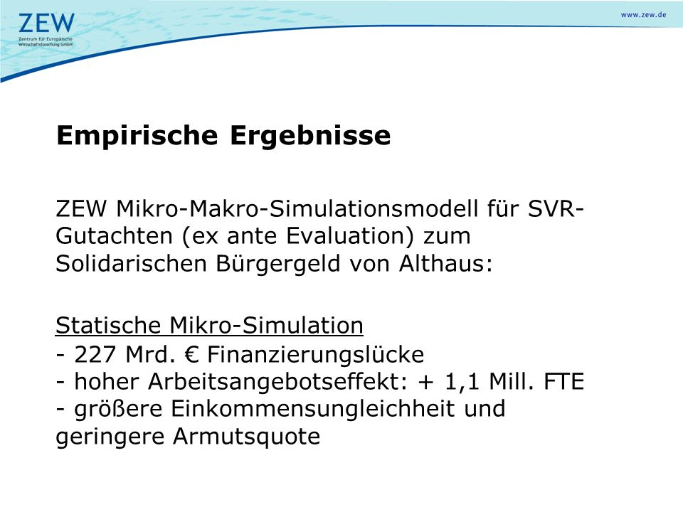 ZEW Mikro-Makro-Simulationsmodell für SVR- Gutachten (ex ante Evaluation) zum Solidarischen Bürgergeld von Althaus: Statische Mikro-Simulation - 227 M