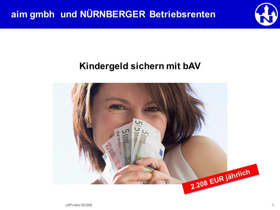 LKFV-bAV 2010081 aim gmbh und NÜRNBERGER Betriebsrenten Kindergeld sichern mit bAV 2.208 EUR jährlich