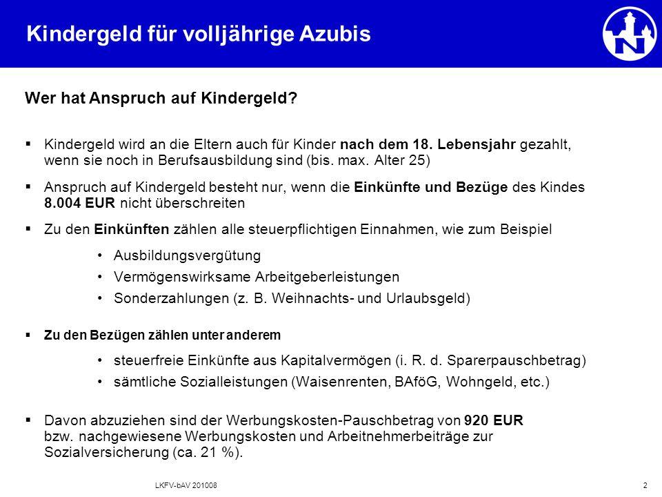 LKFV-bAV 2010083 Kindergeld für volljährige Azubis Seit 2010 beträgt die Höhe des Kindergeldes  für das 1.