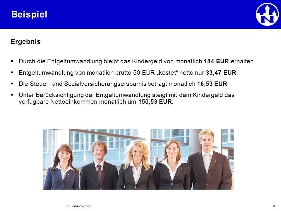 LKFV-bAV 2010088  Durch die Entgeltumwandlung bleibt das Kindergeld von monatlich 184 EUR erhalten.