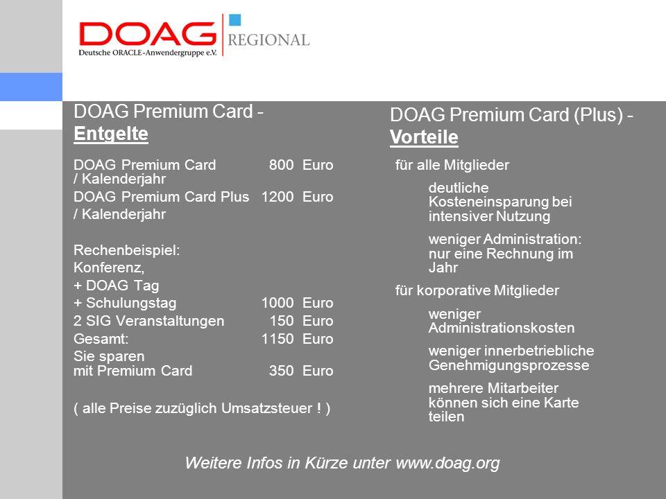 DOAG Premium Card - Entgelte DOAG Premium Card 800Euro / Kalenderjahr DOAG Premium Card Plus1200Euro / Kalenderjahr Rechenbeispiel: Konferenz, + DOAG