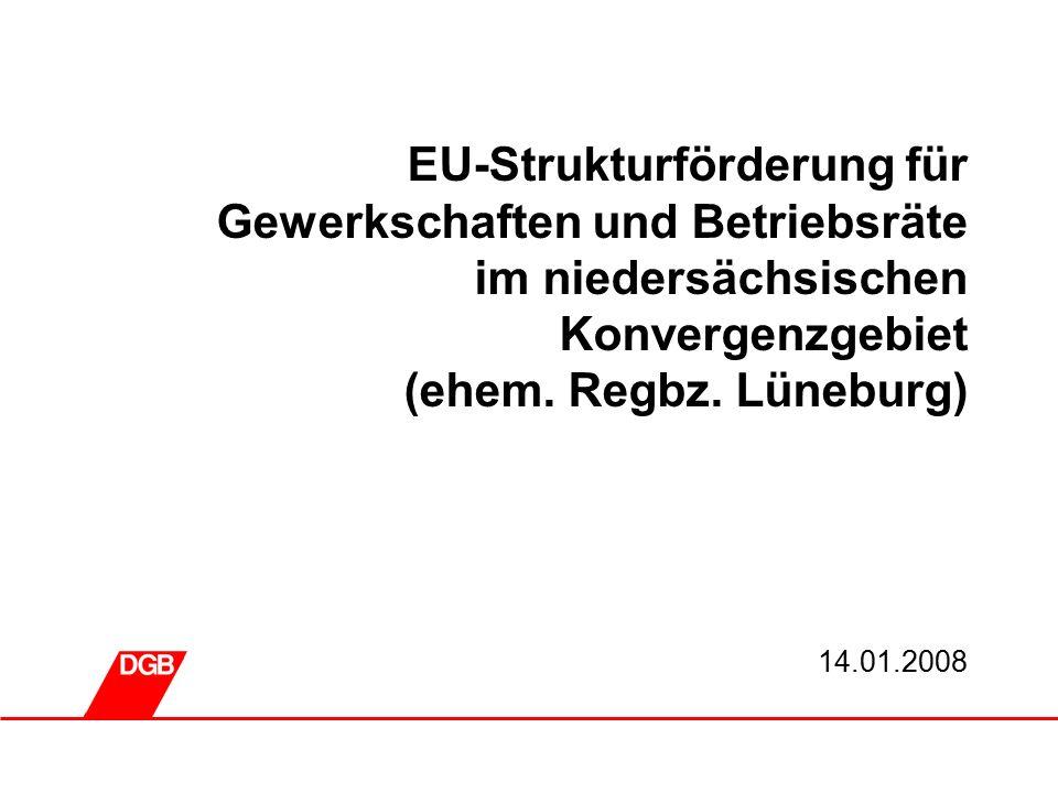0 EU-Strukturförderung für Gewerkschaften und Betriebsräte im niedersächsischen Konvergenzgebiet (ehem.