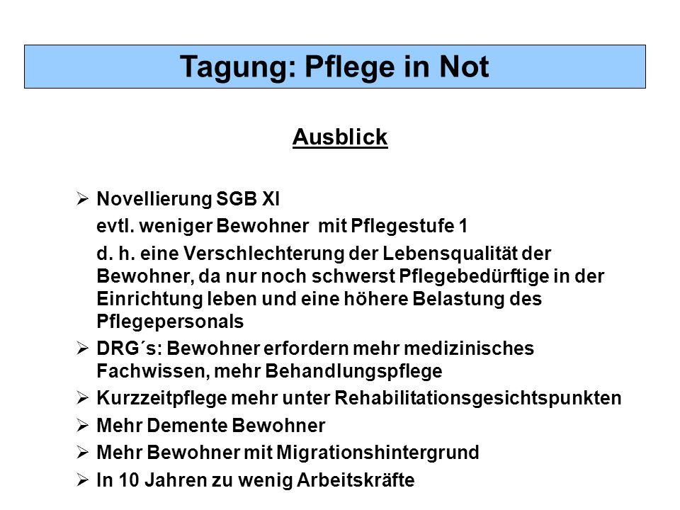 Tagung: Pflege in Not Ausblick  Novellierung SGB XI evtl.