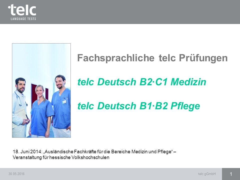 """30.05.2016telc gGmbH 1 Fachsprachliche telc Prüfungen telc Deutsch B2·C1 Medizin telc Deutsch B1·B2 Pflege 18. Juni 2014: """"Ausländische Fachkräfte für"""