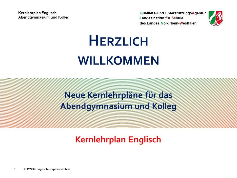 Qualitäts- und UnterstützungsAgentur Landesinstitut für Schule des Landes Nordrhein-Westfalen Kernlehrplan Englisch Abendgymnasium und Kolleg 12 wichtige fachliche Richtschnur für das Fremdsprachenlernen seit 2001: der Gemeinsame europäische Referenzrahmen für Sprachen: lernen, lehren, beurteilen (GeR) des Europarats Beschreibungsansätze für das fremdsprachliche Lehren und Lernen Zuordnung von sprachlichen Leistungen zu Niveaus eine differenzierte Sicht auf kommunikative Kompetenzen und Teilkompetenzen, interkulturelles Lernen, Sprachbewusstheit und Sprachlernkompetenz verbunden mit einem positiven, entwicklungsorientierten Umgang mit individuellen sprachlichen Leistungen Bezugsrahmen GeR KLP WBK Englisch - Implementation