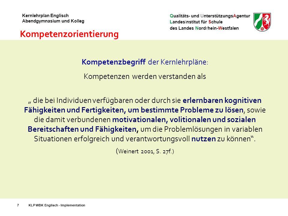 Qualitäts- und UnterstützungsAgentur Landesinstitut für Schule des Landes Nordrhein-Westfalen Kernlehrplan Englisch Abendgymnasium und Kolleg Abiturprüfung 38KLP WBK Englisch - Implementation