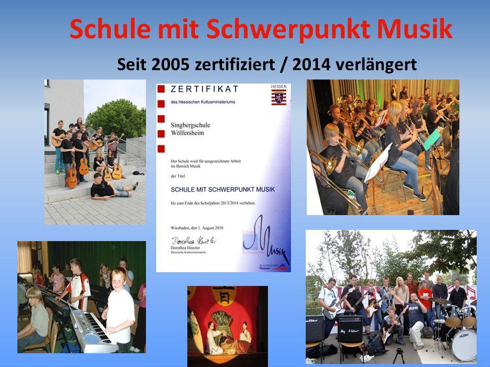 Seit 2005 zertifiziert / 2014 verlängert Schule mit Schwerpunkt Musik