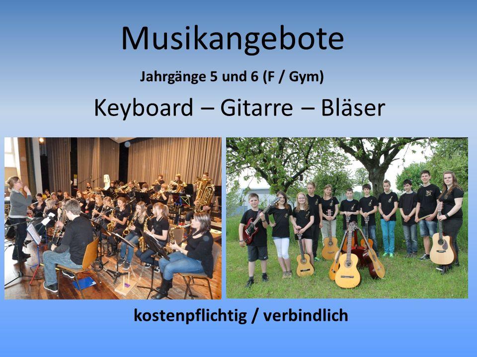 Keyboard – Gitarre – Bläser kostenpflichtig / verbindlich Jahrgänge 5 und 6 (F / Gym) Musikangebote