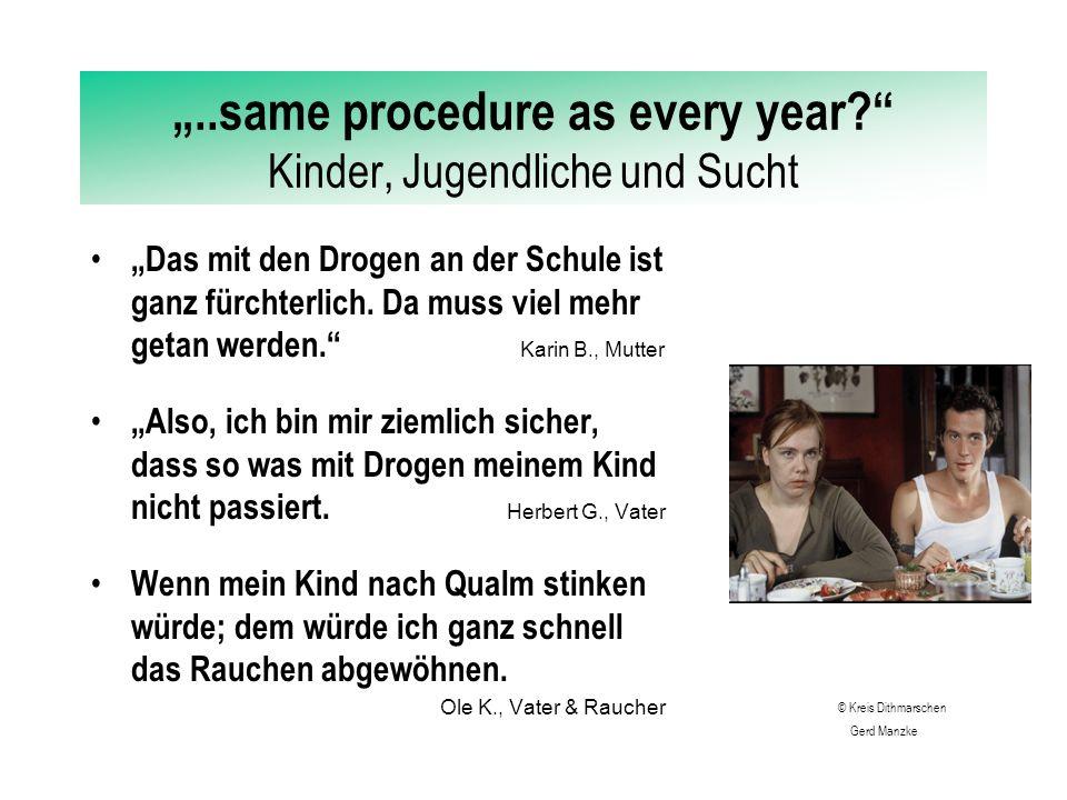 """""""..same procedure as every year? Kinder, Jugendliche und Sucht """"Das mit den Drogen an der Schule ist ganz fürchterlich."""