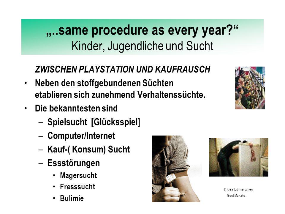 """""""..same procedure as every year Kinder, Jugendliche und Sucht HEROIN & KOKAIN Heroin als """"die Droge der 70er Jahre ist für jugendliche Einsteiger z.Z."""