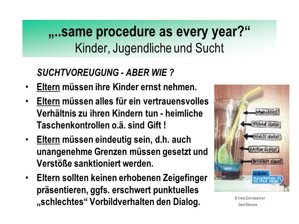 """""""..same procedure as every year?"""" Kinder, Jugendliche und Sucht...UND JETZT ?.."""" Grundsätzlich gilt, dass eine Suchtgefahr sich potenziert, je früher"""