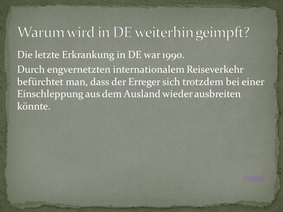 Die letzte Erkrankung in DE war 1990.