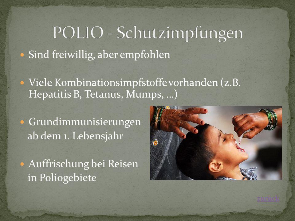 Sind freiwillig, aber empfohlen Viele Kombinationsimpfstoffe vorhanden (z.B. Hepatitis B, Tetanus, Mumps, …) Grundimmunisierungen ab dem 1. Lebensjahr