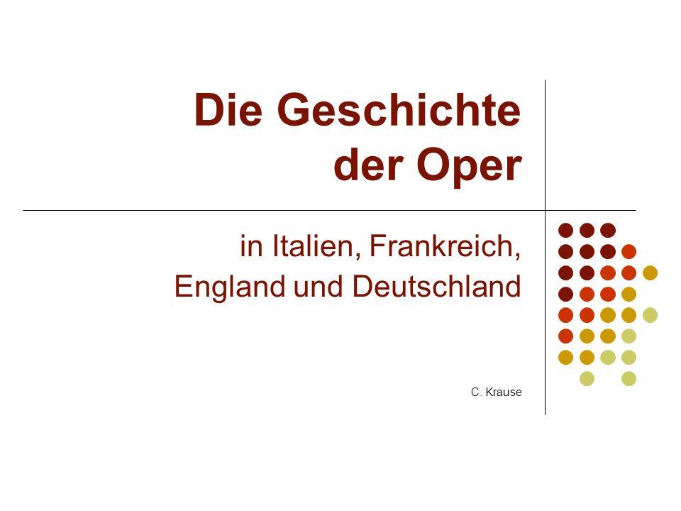 Die Geschichte der Oper in Italien, Frankreich, England und Deutschland C. Krause
