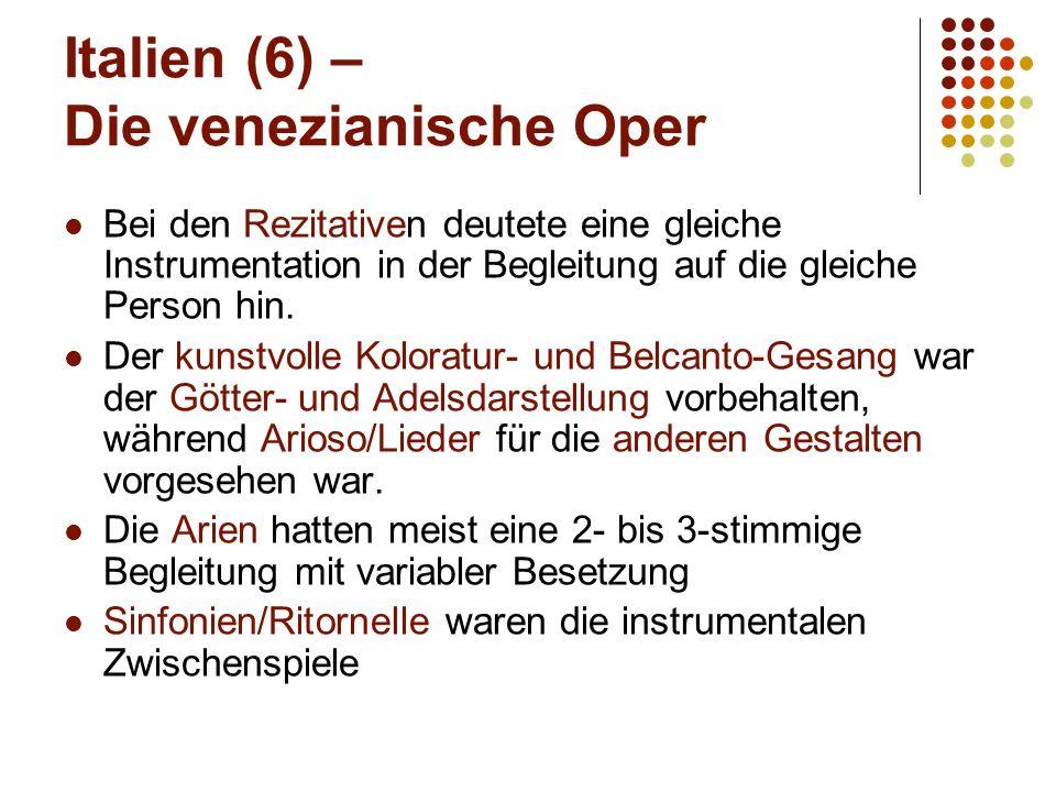 Italien (6) – Die venezianische Oper Bei den Rezitativen deutete eine gleiche Instrumentation in der Begleitung auf die gleiche Person hin. Der kunstv