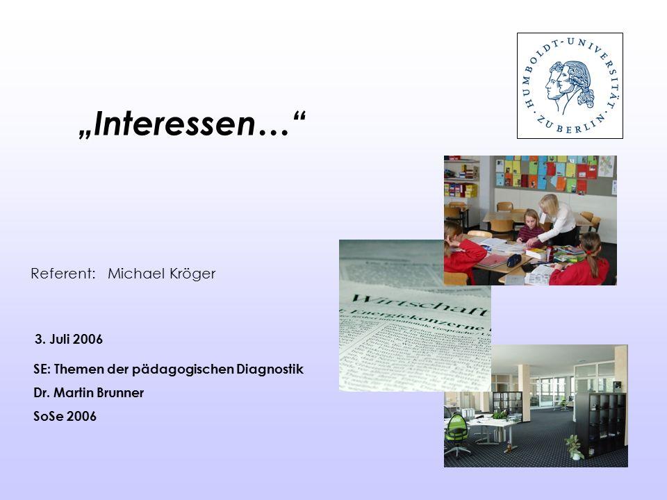 2 Gliederung: 1.Das Interessenkonstrukt 2.Messung von Interessen 3.Interessenentwicklung 4.