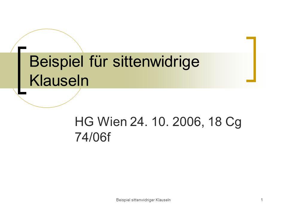 Beispiel sittenwidriger Klauseln1 Beispiel für sittenwidrige Klauseln HG Wien 24.