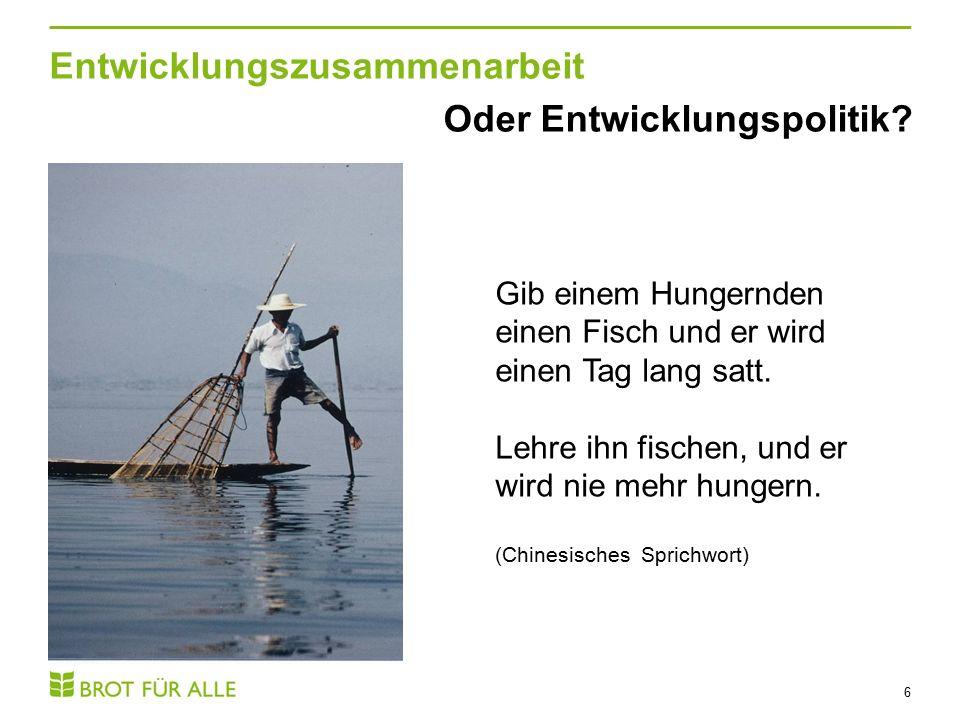 Entwicklungspolitik.7 Aber was ist… … wenn er kein Recht hat zu fischen.